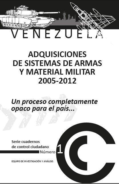 Venezuela: Adquisiciones de sistemas de armas y material militar. 2005-2012. Un proceso completamente opaco para el país
